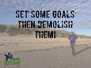 set goals and demolish