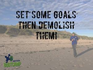 set goals and demolish