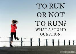 to run or not to run