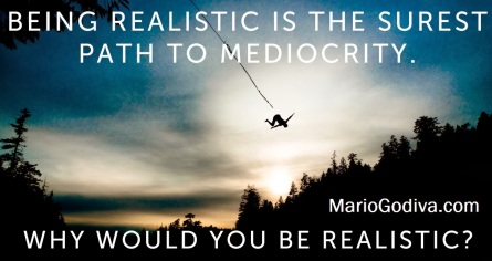 being-realistic-is-mediocre-negative