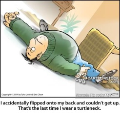 'I accidentally flipped onto my back and couldn't get up. That's the last time I wear a turtleneck.'