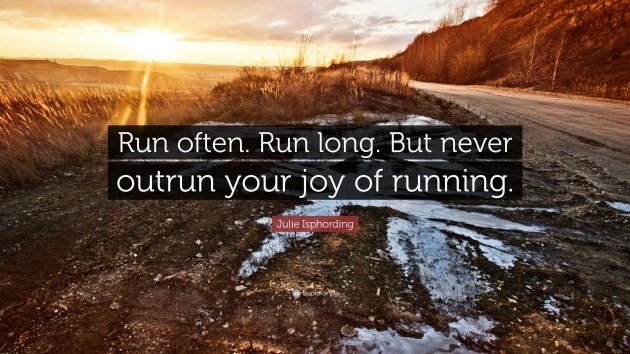38514-Julie-Isphording-Quote-Run-often-Run-long-But-never-outrun-your