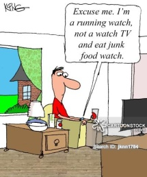 """Excuse me. I'm a running watch, not a watch TV and eat junk food watch."""